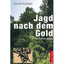 Jagd nach dem Gold: Thriller (German Edition)