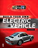 img - for Build Your Own Electric Vehicle by Leitman, Seth Published by McGraw-Hill/TAB Electronics 2nd (second) edition (2008) Paperback book / textbook / text book
