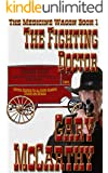 The Fighting Doctor (The Medicine Wagon Book 1)