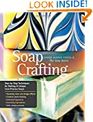 #10: Soap Crafting: Step-by-Step Techniques for Making 31 Unique Cold-Process Soaps