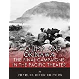 Iwo Jima and Okinawa: The Final Campaigns in the Pacific Theater