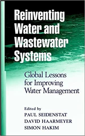 Reinventing Water and Wastewater Systems: Global Lessons for Improving Water Management