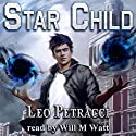 Star Child: Places of Power Hörbuch von Leonard Petracci Gesprochen von: Will M. Watt