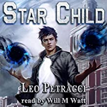 Star Child: Places of Power Audiobook by Leonard Petracci Narrated by Will M. Watt