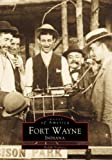 Fort Wayne, Indiana (Images of America)