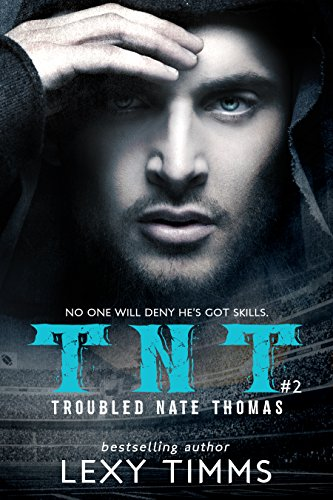 03a5f7bd5e Troubled Nate Thomas - Part 2  NFL Football Sport Romance Bad Boy TNT ( T.N.T.