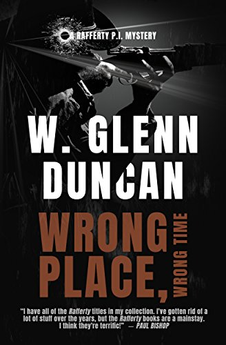 Wrong Place, Wrong Time: A Rafferty P.I. Mystery (Rafferty : Hardboiled P.I. Book 4)