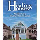 Healing Houses - My Work as a Psychic House Cleaner: Why We Feel Emotional and Spiritual Energy in Our Homes, Whether They Re Haunted by Ghosts or Not by Sheldon Norberg (October 01,2010)