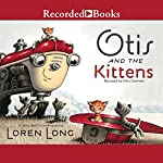 Otis and the Kittens | Loren Long