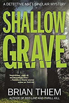 Shallow Grave: A Matt Sinclair Mystery by [Thiem, Brian]