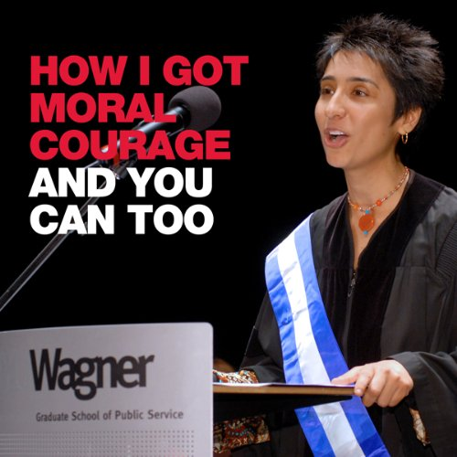 How I Got Moral Courage - And You Can, Too: A Speech by Irshad Manji at New York University