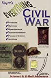 img - for Everything Civil War: The Ultimate Guide to Civil War Products, Services, Places of Interest, Organizations, Archives, Accommodations book / textbook / text book