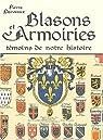 Blasons et armoiries - témoins de notre histoire par Derveaux