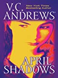 April Shadows, V. C. Andrews, 0786266805