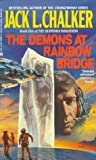The Demons at Rainbow Bridge, Jack L. Chalker, 0441699928