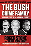 img - for The Bush Crime Family: The Inside Story of an American Dynasty book / textbook / text book