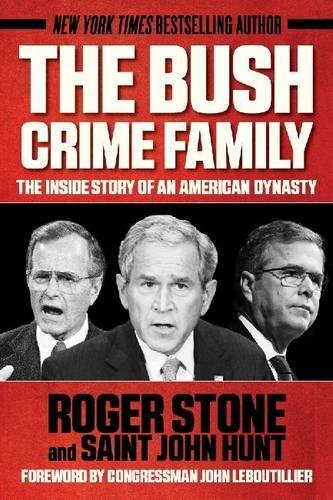 Download The Bush Crime Family: The Inside Story of an American Dynasty PDF