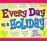 Every Day is a Holiday 2017 Boxed/Daily Calendar