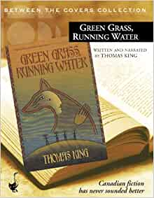 A literary analysis of green grass running water by thomas king