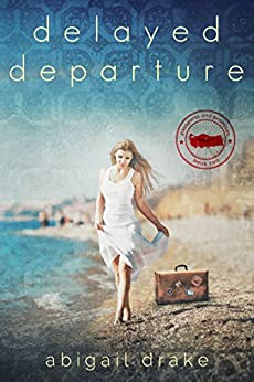 Delayed Departure (Passports and Promises Book 2) by [Drake, Abigail]