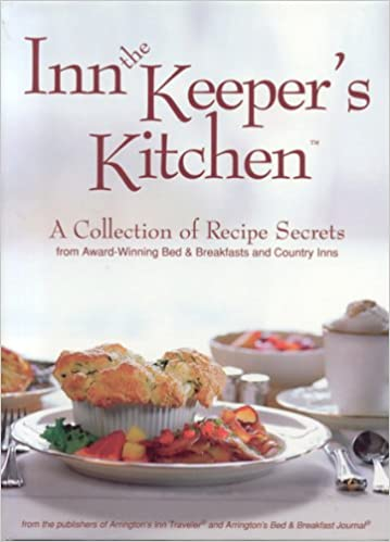Inn the Keeper\'s Kitchen: A Collection of Recipe Secrets from ...