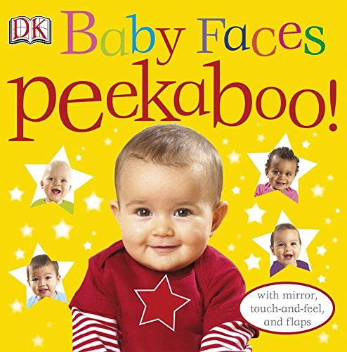 - Baby Faces Peekaboo!: With Mirror, Touch-and-Feel, and Flaps