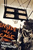Inside the Cage, Wight Martindale and Wight Martindale Jr., 1416919155