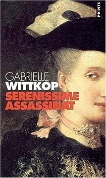 Sérénissime assassinat par Wittkop-Ménardeau
