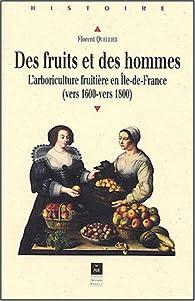 Des fruits et des hommes : L'arboriculture fruitière en Ile-de-France (vers 1600-vers 1800) par Florent Quellier