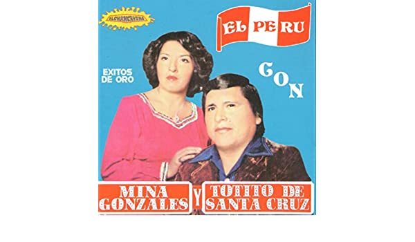 Éxitos de Oro by Totito de Santa Cruz y Mina Gonzales on Amazon Music - Amazon.com