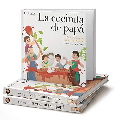 La Cocinita de Papá (Recetas De Comida Saludable Para La Familia)