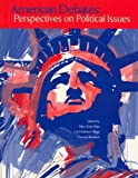 American Debates : Perspectives on Political Issues, Hiatt, Mary Kate and Wege, Anthony, 0911541756