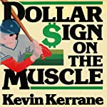 Dollar Sign on the Muscle: The World of Baseball Scouting | Kevin Kerrane