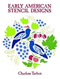 Early American Stencil Designs, Charlene Tarbox, 0486279685