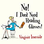 No! I Don't Need Reading Glasses | Virginia Ironside