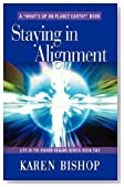 Staying in Alignment (Life in the Higher Realms Series, Book Two)
