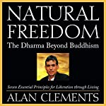 Natural Freedom: The Dharma Beyond Buddhism | Alan Clements