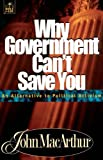 Why Government Can't Save You, John F. MacArthur, 0849955556