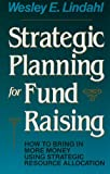 Strategic Planning for Fund Raising, Wesley E. Lindahl, 1555424953