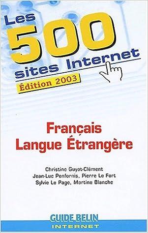 Read Les 500 sites Internet Français Langue Etrangère. Edition 2003 epub, pdf