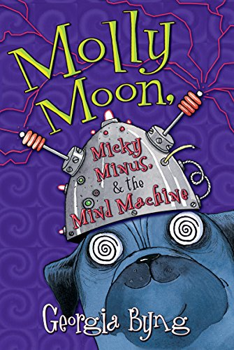 Molly moon micky minus the mind machine kindle edition by molly moon micky minus the mind machine by byng georgia fandeluxe Choice Image