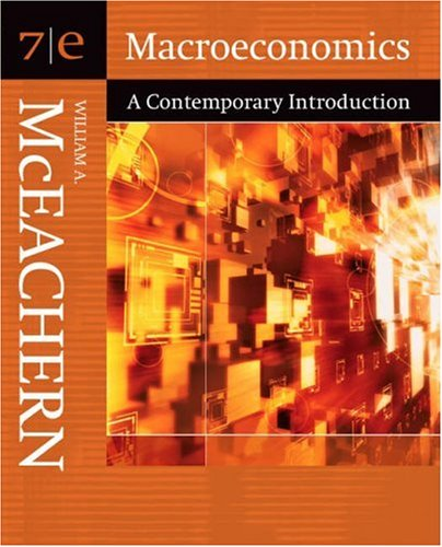 Macroeconomics: A Contemporary Introduction (with InfoTrac) (Available Titles CengageNOW)