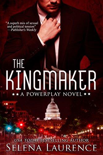 (The Kingmaker (Powerplay Book 2))