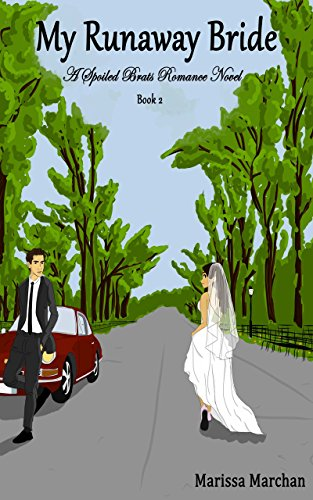 My Runaway Bride Book 2: A Spoiled Brats Romance Novel by [Marchan, Marissa]