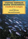 Studying Temperate Marine Environments : A Handbook for Ecologists, Kingsford, Michael and Battershill, Christopher, 0849308836