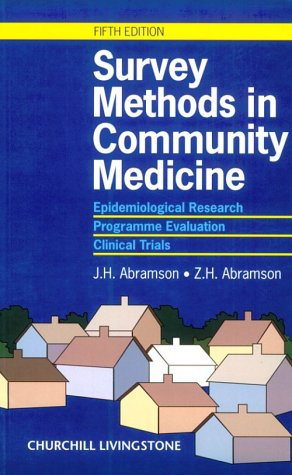 Survey Methods in Community Medicine: Epidemiological Research, Programme Evaluation, Clinical Trials, 5e