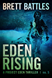 Eden Rising (A Project Eden Thriller Book 5)