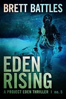 Eden Rising (A Project Eden Thriller Book 5) by [Battles, Brett]