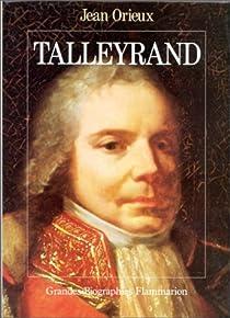Talleyrand ou le Sphinx incompris par Orieux