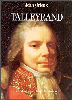 Talleyrand ou le Sphinx incompris